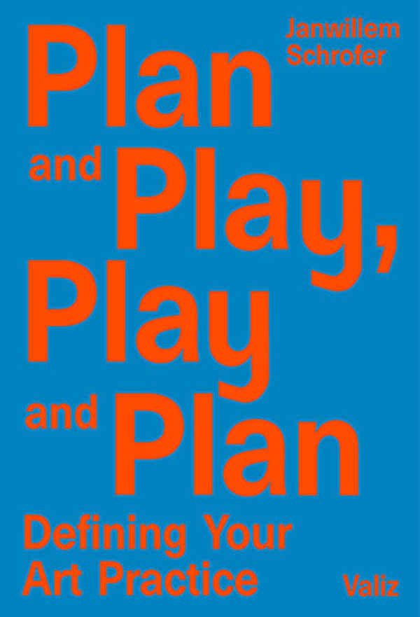 Plan and Play, Play and Plan by Janwillem Schrofer publication cover