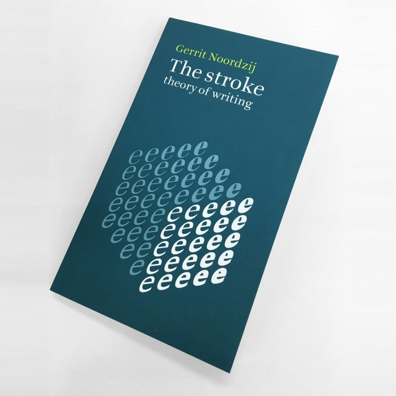 Reprint Gerrit Noordzij The Stroke Theory Of Writing, English edition, 2019