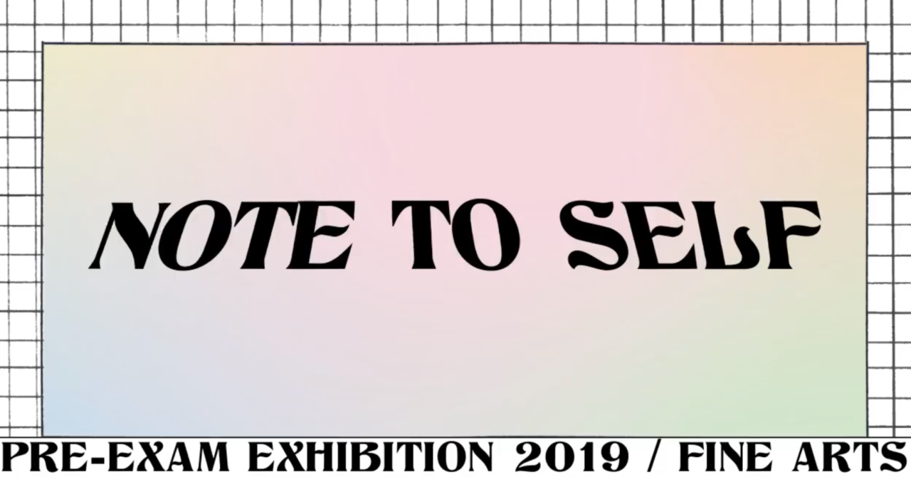 Banner Note To Self, Pre Exam expo Fine Arts 2019