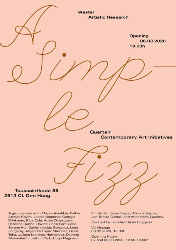 Poster A simple fizz: MA Artistic Research Spring Show at Quartair