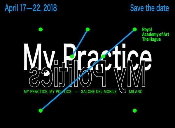 My practice My politics KABK at Salone del Mobile Milan 2018